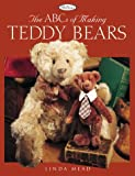 The ABCs of Making Teddy Bears, Linda Mead, 1564773329
