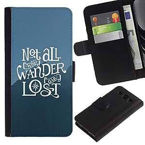 All Phone Most Case / Oferta Especial Cáscara Funda de cuero Monedero Cubierta de proteccion Caso / Wallet Case for Samsung Galaxy S3 III I9300 // Not All Who Wander Are Lost