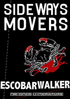 Sideways Movers (Three Realistic Holes trilogy Book 2) by [Walker, Escobar]