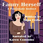 Fanny Herself: A Passionate Instinct | Edna Ferber