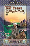 Ten Years on the Hippie Trail, Ananda G. Brady, 1593308108