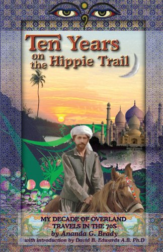 Ten Years On The Hippie Trail: My Decade of Overland Travel in the 70's]()