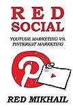 RED SOCIAL MEDIA MARKETING (2016 Bundle): Youtube Marketing vs. Pinterest Marketing