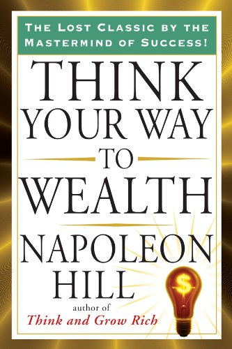 Think your way to wealth tarcher success classics kindle edition think your way to wealth tarcher success classics by hill napoleon fandeluxe