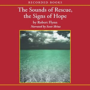 The Sounds of Rescue, the Signs of Hope Audiobook