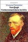 Van Gogh ou l'Enterrement dans les blés par Forrester