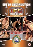 IFC Caged Combat / IFC - Eve Of Destruction (No Scripts, No Directors, No Rehearsals... No Mercy - Wrestling, Boxing, Jui-Jitsu, Kickboxing, Judo, Muay Thai, Karate, Sambo)