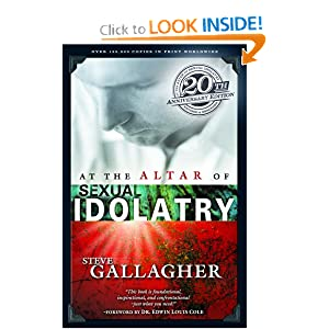 At the Altar of Sexual Idolatry Steve Gallagher