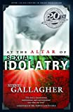 At the Altar of Sexual Idolatry, Steve Gallagher, 0970220200