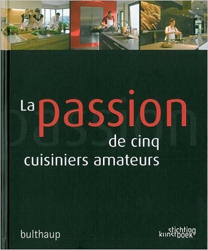 Lire un La passion de cinq cuisiniers amateurs epub, pdf