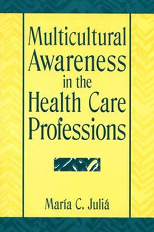 Multicultural Awareness in the Health Care Professions