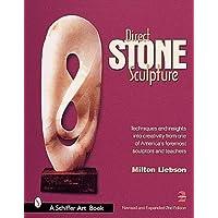 Direct Stone Sculpture: A Guide to Technique and Creativity (Schiffer Art Book)