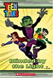 Teen Titans Chapter Book #3: Blinded By The Light