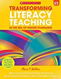 Transforming Literacy Teaching in the Era of Higher Standards: Grades K–2: Model Lessons and Practical Strategies That Show You How to Integrate the Standards to Plan and Teach With Confidence