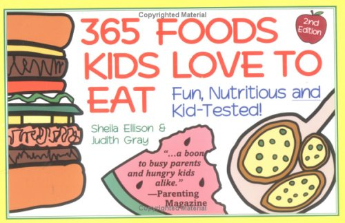 365 Foods Kids Love To Eat  Nutritious And Kid Tested Spiral