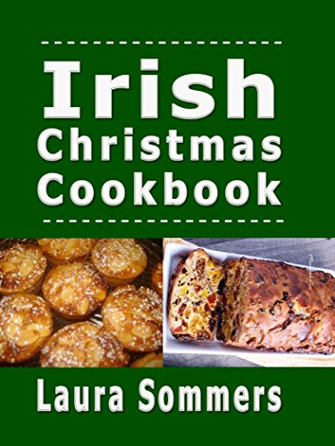 Irish Christmas Cookbook: Recipes for the Holiday Season (Christmas Around the World Book 3) by Laura Sommers