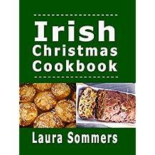 Irish Christmas Cookbook: Recipes for the Holiday Season (Christmas Around the World Book 3)