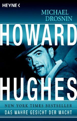 Howard Hughes: Das wahre Gesicht der Macht