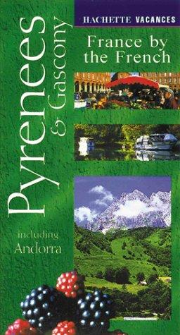 Vacances Pyrenees & Gascony: Including Andorra (Hachette's Vacances Series)