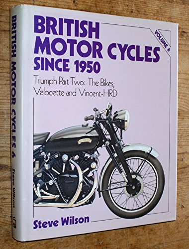 British Motor Cycles Since 1950: Triumph Part Two: The Bikes; Velocette and Vincent-Hrd