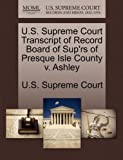 U. S. Supreme Court Transcript of Record Board of Sup'rs of Presque Isle County V. Ashley, , 1244988235