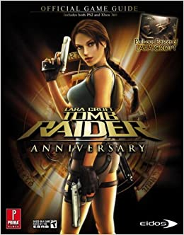 e685e44516ce7a Buy Lara Croft Tomb Raider Anniversary (360   PS2)  Prima Official Game  Guide Book Online at Low Prices in India