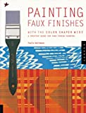 Painting Faux Finishes with Color Shaper Wide, Paula DeSimone, 1564966356
