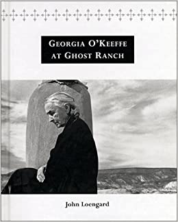o keeffe at ghost ranch a photo essay john loengard   o keeffe at ghost ranch a photo essay john loengard 9783823899655 com books