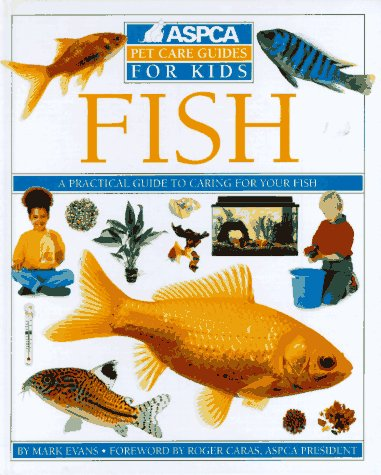 Fish (Aspca Pet Care Guides for Kids) (Best Pet Fish For Kids)