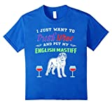 Drink Wine  and  Pet My English Mastiff T-Shirt
