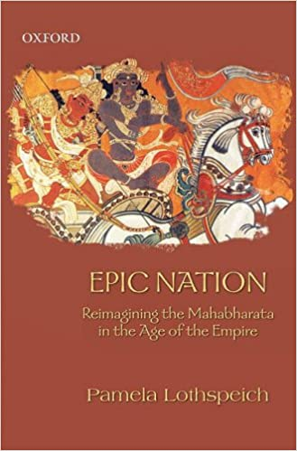 Epic Nation: Reimagining the Mahabharata in the Age of Empire