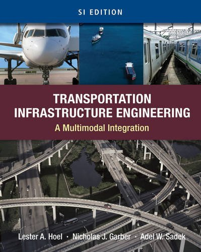 Transportation Infrastructure Engineering: A Multimodal Integration, SI Version by Lester A. Hoel (2010-03-23)