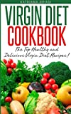 Virgin Diet Cookbook: the Top Healthy and Delicious Virgin Diet Recipes!, Katrina Abiasi, 1495205592