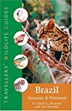 Travellers' Wildlife Guides Brazil: Amazon and Pantanal