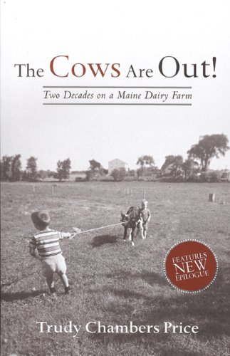 Cows are Out!: Two Decades on a Maine Dairy Farm