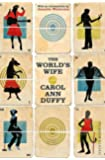 The World's Wife: Picador Classic by Carol Ann Duffy (2015-01-01)