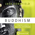 Buddhism: A Beginner's Guide to Inner Peace and Fufillment Speech by Jack Kornfield Narrated by Jack Kornfield