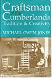 Craftsman of the Cumberlands : Tradition and Creativity, Jones, Michael O., 0813116724