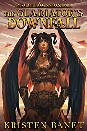 The Gladiator's Downfall (Age of the Andinna Book 1)