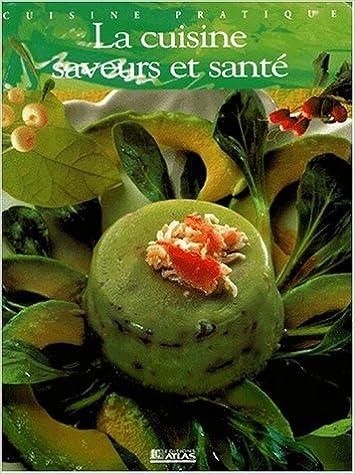 Lire La cuisine saveurs et santé pdf