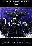 The Children of Pandemonium, Justin H. Montgomery, 1492704636