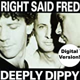 Right Said Fred - Deeply Dippy