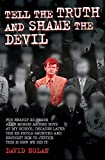 Tell the Truth and Shame the Devil - Alan Morris abused me and dozens of my classmates. This is the true story of how we brought him to justice.