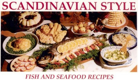 Scandinavian Style Fish and Seafood Recipes by Melinda Bradnan