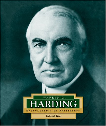 Warren G. Harding: America's 29th President (ENCYCLOPEDIA OF PRESIDENTS SECOND SERIES)