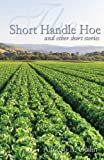 The Short Handle Hoe, Alfonso Guilin, 149104862X