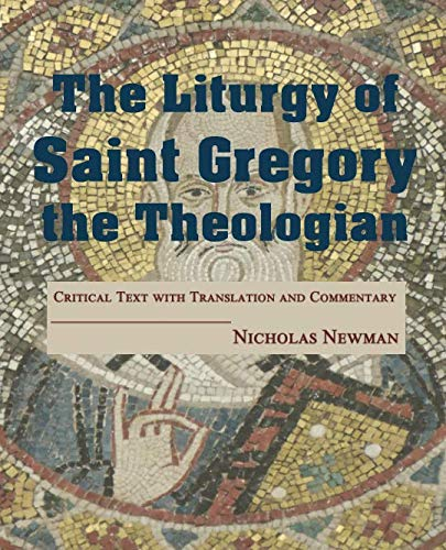 Pdf Christian Books The Liturgy of Saint Gregory the Theologian: Critical Text with Translation and Commentary