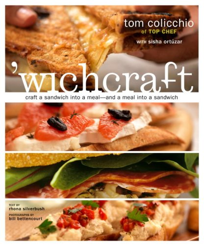 'wichcraft: Craft a Sandwich into a Meal--And a Meal into a Sandwich by Tom Colicchio, Sisha Ortuzar