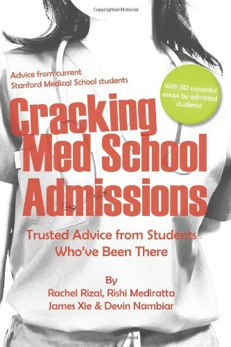 By Ms. Rachel Elise Rizal Cracking Med School Admissions: Trusted Advice from Students Who've Been There [Paperback]