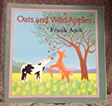 img - for Oats and Wild Apples by Frank Asch (1988-01-01) book / textbook / text book